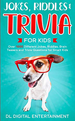 Compare Textbook Prices for Jokes, Riddles and Trivia for Kids Bundle: Over 1000 Different Jokes, Riddles, Brain Teasers and Trivia Questions for Smart Kids  ISBN 9781711882413 by Entertainment, DL Digital,Books, KidsVille
