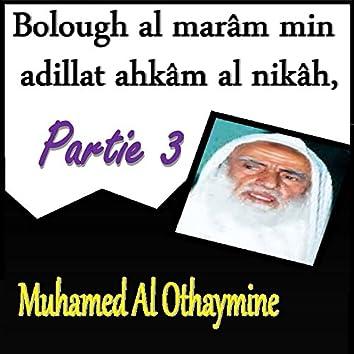 Bolough al marâm min adillat ahkâm al nikâh, Partie 3 (Quran)