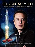 Elon Musk: The Real Life Iron Man