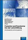 Formation und Transformation der Lehrerbildung: Entwicklungstrends und Forschungsbefunde