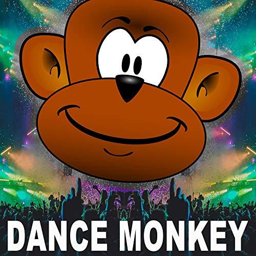 Dance Monkey (The Biggest EDM, Trap, Bigroom, Dirty House Monkey Songs)