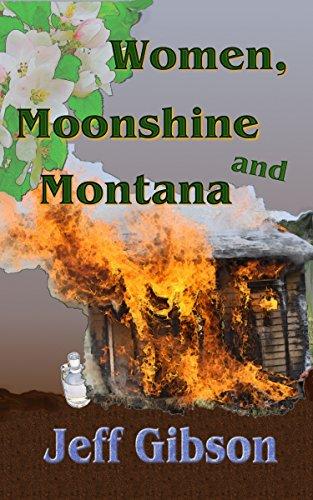 Women, Moonshine and Montana (English Edition)