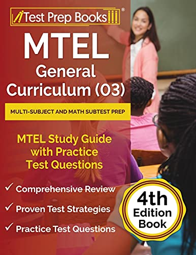 MTEL General Curriculum (03) Multi-Subject and Math Subtest Prep: MTEL Study Guide with Practice Tes