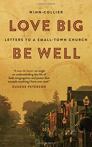 Love Big, Be Well: Letters to a Small-Town Church