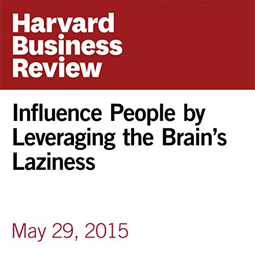 Influence People by Leveraging the Brain's Laziness copertina