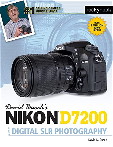 David Busch's Nikon D7200 Guide to Digital SLR Photography (David Buschs Guides)