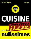 La cuisine pour les hommes nullissimes (POUR LES NULS) - Format Kindle - 8,99 €