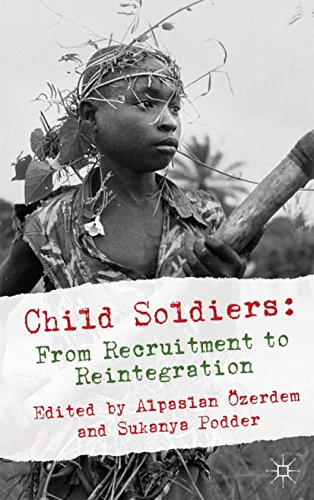 Child Soldiers: From Recruitment to Reintegration (English Edition)
