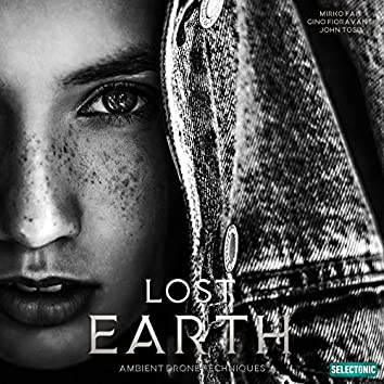 Lost Earth: Ambient Drone Techniques