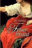 Iny Lorentz: Die Feuerbraut