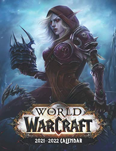 World of Warcraft: 2021 – 2022 Games Calendar – 18 months – 8.5 x 11 Inch High Quality Images