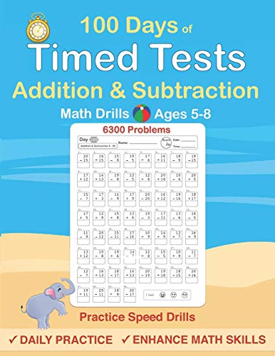 Timed Tests: Addition and Subtraction Math Drills, Practice 100 days of speed drills