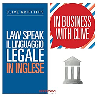 Law Speak - Il linguaggio legale in inglese      In Business with Clive              Di:                                                                                                                                 Clive Griffiths                               Letto da:                                                                                                                                 Clive Griffiths                      Durata:  54 min     4 recensioni     Totali 5,0