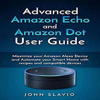 Advanced Amazon Echo and Amazon Dot User Guide cover art