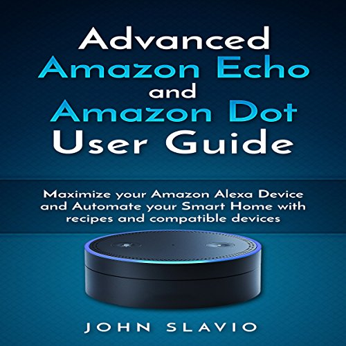 Advanced Amazon Echo and Amazon Dot User Guide audiobook cover art