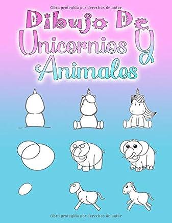 Dibujo De Unicornios Y Animales: Aprende a dibujar para niños a partir de 5 años
