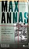 Max Annas: Morduntersuchungskommission. Der Fall Melchior Nikoleit