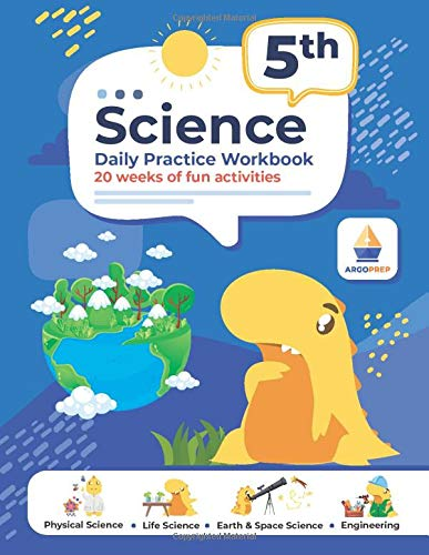 Compare Textbook Prices for 5th Grade Science: Daily Practice Workbook | 20 Weeks of Fun Activities Physical, Life, Earth and Space Science, Engineering | Video Explanations Included | 200+ Pages Workbook  ISBN 9781951048471 by ArgoPrep,Argo Brothers
