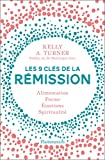 Les 9 clés de la rémission (SANTE TEXTES) - Format Kindle - 9782081420601 - 6,99 €
