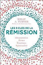 Les 9 clés de la rémission (SANTE TEXTES) de Kelly A. Turner