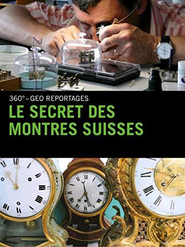 Le secret des montres suisses