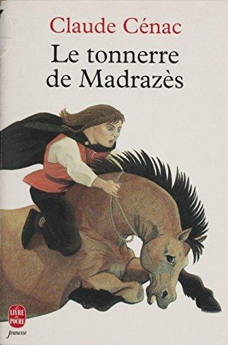 Le Tonnerre de Madrazès (Le livre de poche) (French Edition)
