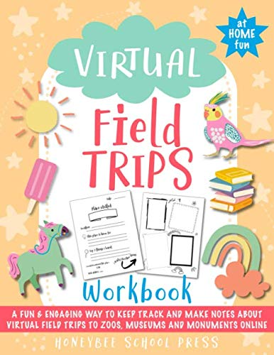 Virtual Field Trips Workbook: A fun and engaging way to explore the word's best museums, zoos, aquariums and historic sites | An educational activity kids can do from home