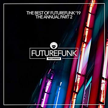 The Best Of Futurefunk '19 (The Annual Part 2)