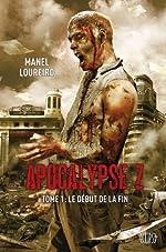 APOCALYPSE Z T01 - LE DEBUT DE LA FIN de Manel Loureiro
