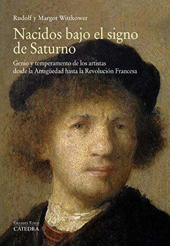 Nacidos bajo el signo de Saturno: Genio y temperamento de los artistas desde la Antigüedad hasta la Revolución Francesa (Arte Grandes temas)