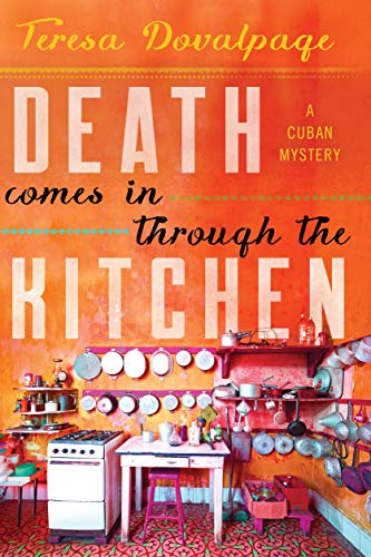Death Comes in through the Kitchen (A Havana Mystery)