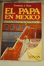 El Papa en Mexico: Presencia y mensaje de Juan Pablo II (Spanish Edition)