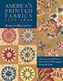 America's Printed Fabrics 1770-1890. . 8 Reproduction Quilt Projects . Historic Notes & Photographs . Dating Your Quilts - Print on Demand Edition: 8 ... Notes and Photographs - Dating Your Quilt - Barbara Brackman