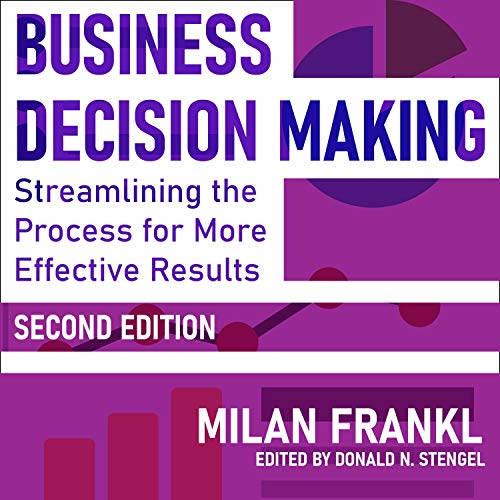 Business Decision Making, Second Edition Audiobook By Milan Frankl, Donald N. Stengel - editor cover art