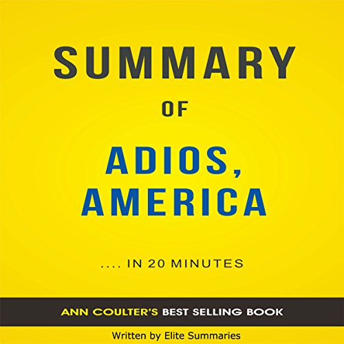 Adios, America: by Ann Coulter | Summary & Analysis cover art
