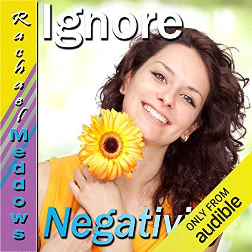 Ignore Negativity Subliminal Affirmations cover art