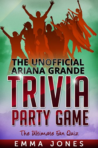 The Unofficial Ariana Grande Trivia Party Game:The Ultimate Fan Quiz (English Edition)