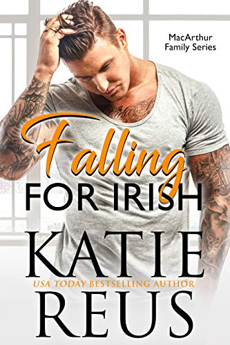 Falling for Irish (MacArthur Family Series Book 1) by [Katie Reus]