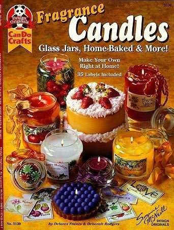 Velas de fragrância: Jarras de vidro, assadas em casa e mais! (Suzanne McNeill Design Originals)