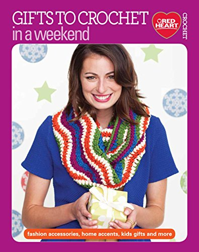 Gifts to Crochet in a Weekend