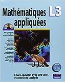 Mathematiques L3 appliquees - Cours complet avec 500 tests et exercices corriges de Collectif ,Alain Yger (Sous la direction de),Jacques-Arthur Weil (Sous la direction de) ( 27 août 2009 ) - Pearson Education; Édition 1re (27 août 2009) - 27/08/2009