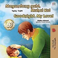 Goodnight, My Love! (Tagalog English Bilingual Book for Kids) (Tagalog English Bilingual Collection)
