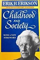 Erikson: Childhood & Society (35th Anniversary E D)