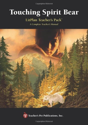Touching Spirit Bear LitPlan - A Novel Unit Teacher Guide With Daily Lesson Plans (LitPlans on CD)