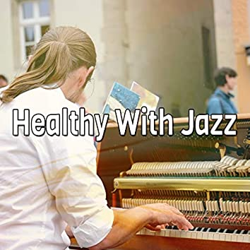 Healthy With Jazz