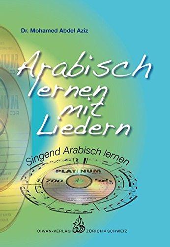 Arabisch lernen mit Liedern: Singend Arabisch lernen, Ägyptisch-Arabisch