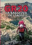 GR20. La saggezza dei sassi: Camminare nel cuore della Corsica