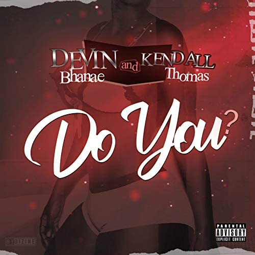 Devin Bhanae & Kendall Thomas