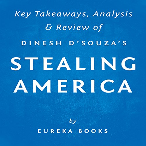 Stealing America: What My Experience with Criminal Gangs Taught Me About Obama, Hillary, and the Democratic Party, by Dinesh D'Souza cover art