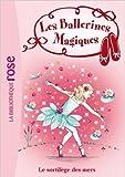 Les Ballerines Magiques 10 - Le sortilège des mers de Darcey Bussell,Eric Godeau (Traduction) ( 25 août 2010 ) - Hachette Roman (25 août 2010) - 25/08/2010